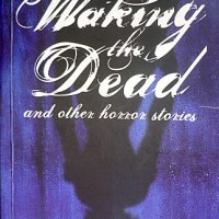 waking the dead and other horror stories by yvette tan