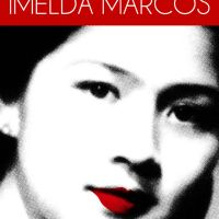 The Untold Story of Imelda Marcos by Carmen Navarro-Pedrosa