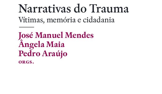 Narrativas Do Trauma: Vítimas, Memória E Cidadania