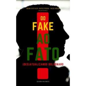 A Ascensão De Bolsonaro: Dos Fakes Aos Fatos