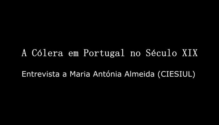 """Entrevista A Maria Antónia Almeida (CIES–IUL) Sobre """"A Cólera Em Portugal No Século XIX"""""""
