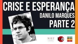 Crise & Historicidade   Danilo Marques   Episódio 05, Parte 02
