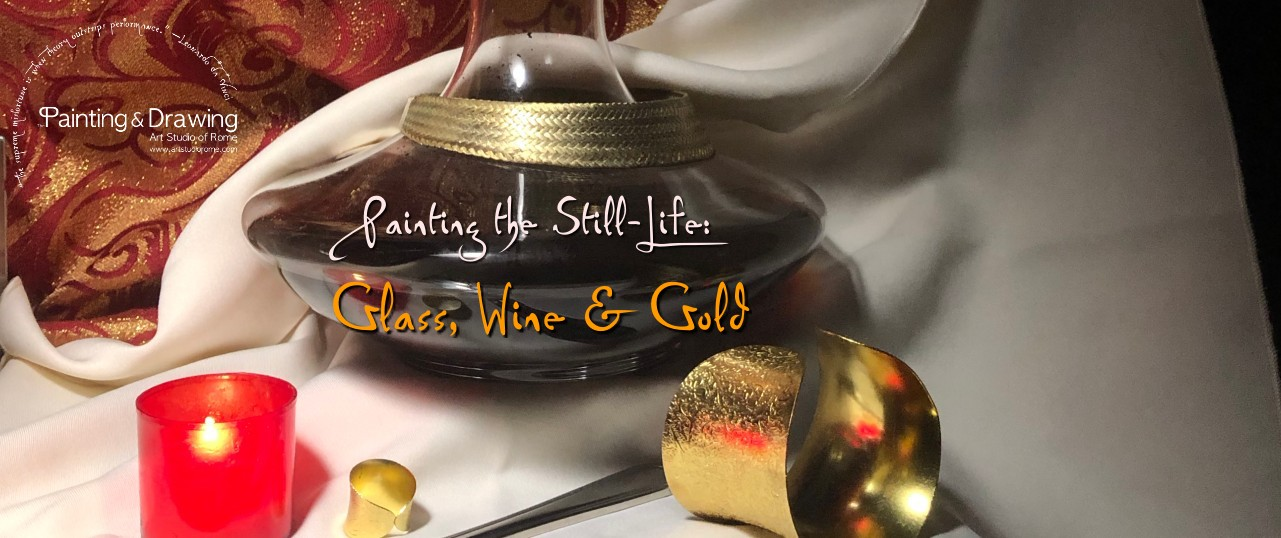 Part II - Evening Schedule, Orange Group - Painting the Still-Life: Glass, Wine & Gold