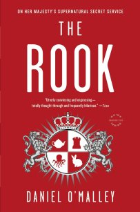 The Rook: A Novel by Daniel O'Malley
