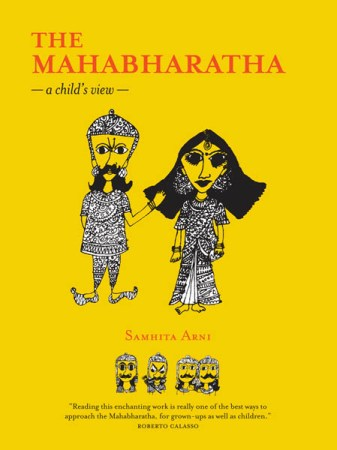 THE MAHABHARATA - A CHILD'S VIEW , Samhita Arni , tara books, books on indian mythology