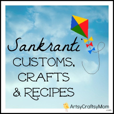 Ultimate guide to Sankranti Customs, Crafts & Recipe Ideas - Makar Sankranti is the Harvest festival of the Hindus. Read about the significance of Makar Sankranti, the traditions and rituals of this festival - Bornahan, Lohri. Find out why it is celebrated? the traditional recipes - Til Gul, Pongal, Kite festival, Kite crafts to keep kids involved and informed in a fun way.