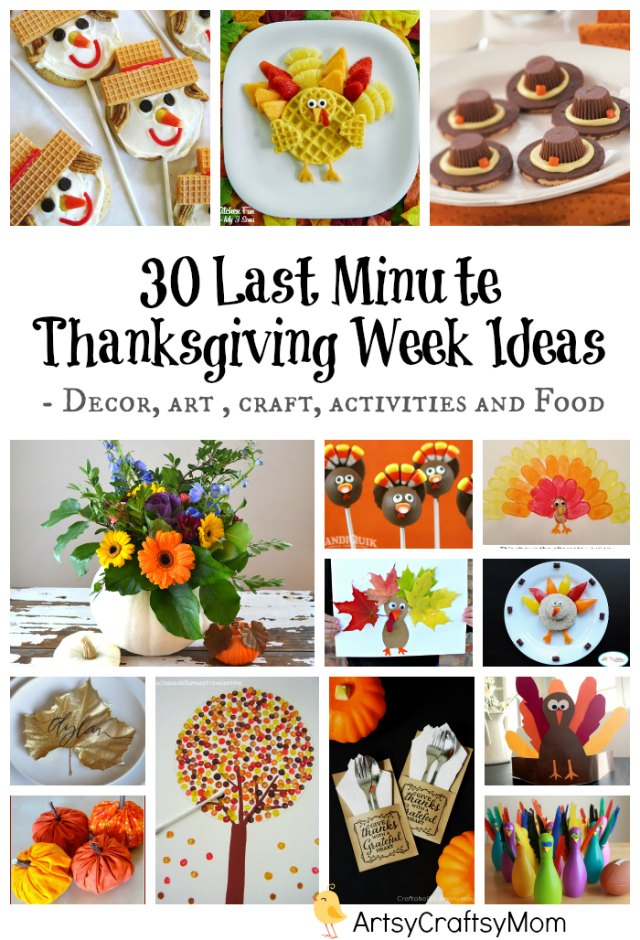 https://artsycraftsymom.com/30-last-minute-thanksgiving-week-ideas/