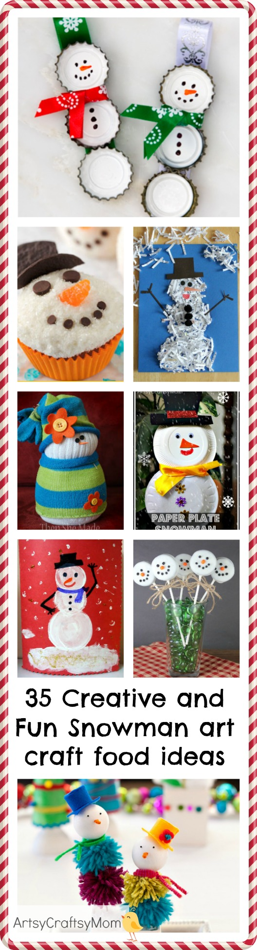 35 Creative and Fun Snowman art craft food ideas