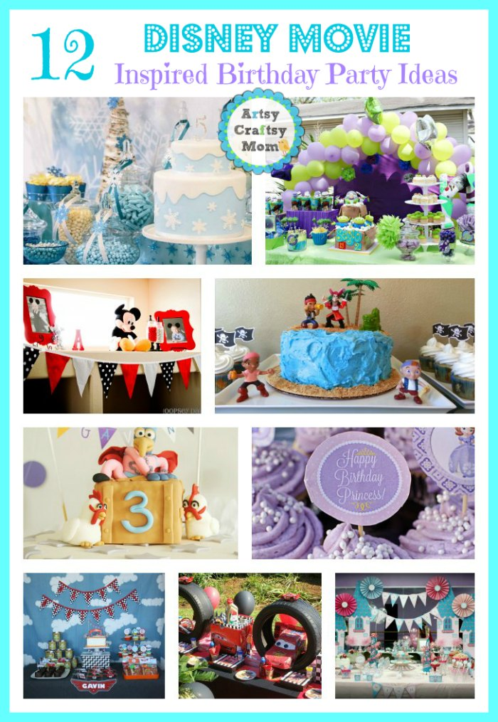12 Disney Movie Themed Birthday Party Ideas Artsy Craftsy Mom