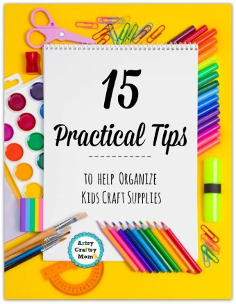 15 Practical Ways to Organize Kids Craft Supplies