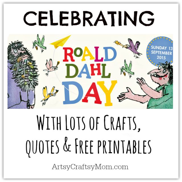 Have fun celebrating Roald Dahl Day - Lots of Crafts, Books, and Free Downloadable PDFs - paper plate fox, willy wonka chocolates , giant peach and more