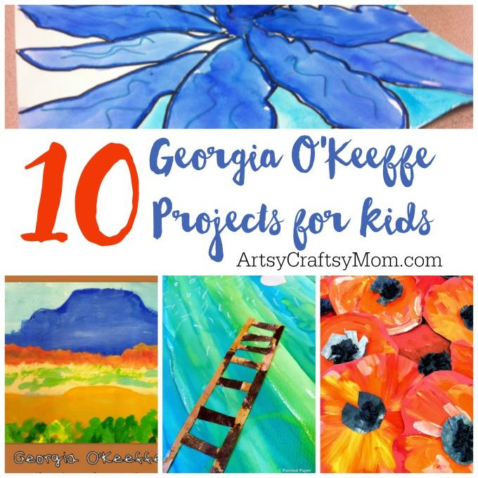 10 Georgia OKeeffe Projects For Kids