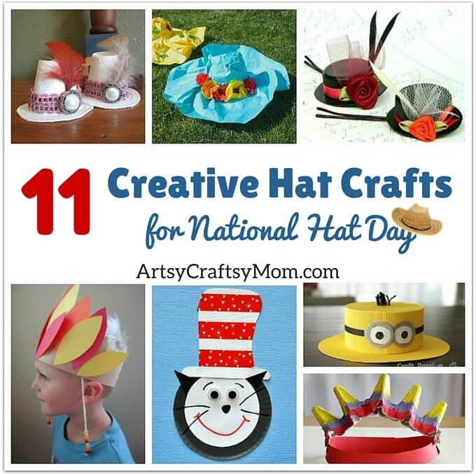 11 Creative Hat Crafts For National Hat Day Artsy Craftsy Mom