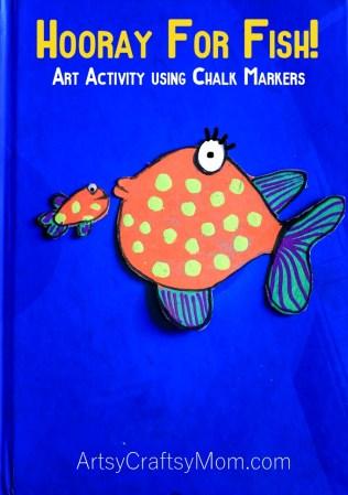 Hooray For Fish Art Activity Using Chalk Markers