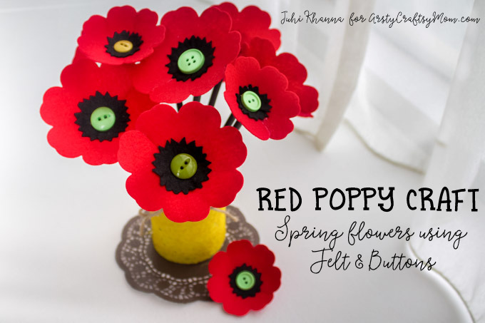 Spring flowers  Red Poppy Felt Craft   Artsy Craftsy Mom Spring flowers  Red Poppy Felt Craft