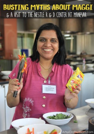 Busting Myths about Maggi & a visit to the Nestle R & D Center at Manesar