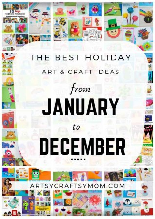 The Best Seasonal & Holiday Crafts for Kids – From January to December!