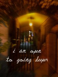 opento going deeper
