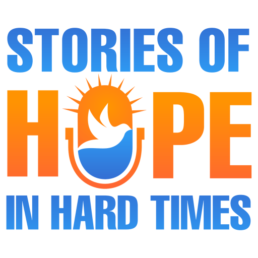 Stories of Hope in Hard Times
