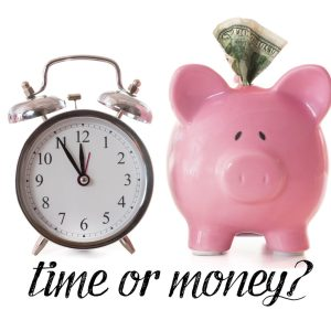 Time Or Money