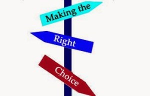 Are you making the right choices to improve your life?