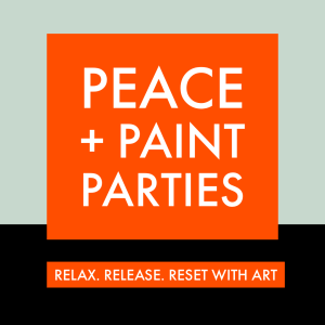 Peace + Paint Parties