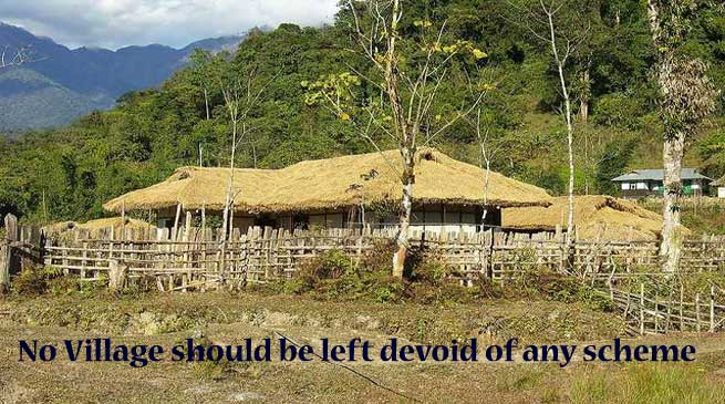 No Village should be left devoid of any scheme - DC Tirap