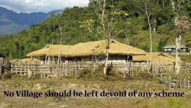 No Village should be left devoid of any scheme - DC Tirap
