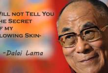 Photo of Will not Tell You the Secret of my glowing Skin- Dalai Lama
