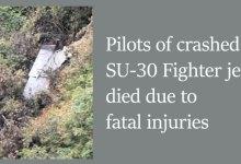 Tezpur- Pilots of crashed SU-30 Fighter jet died due to fatal injuries