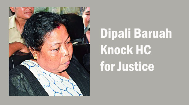Dipali Baruah Knock HC for Justice