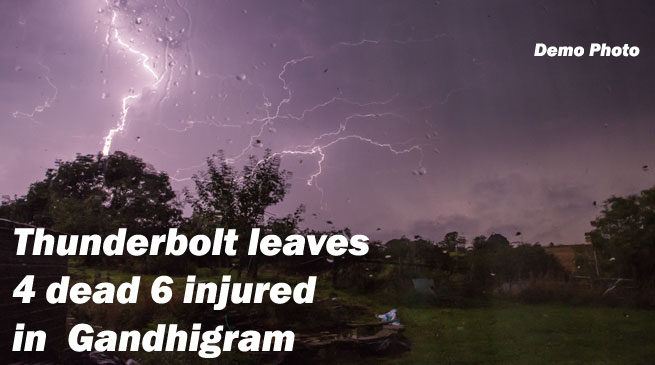 Thunderbolt leaves 4 dead 6 injured in Gandhigram