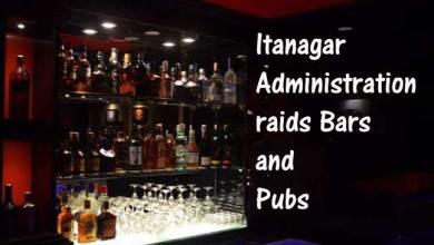 Itanagar- Administration raids Bars and Pubs