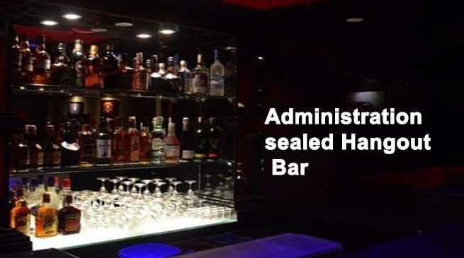 Itanagar- Administration sealed Hangout Bar