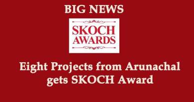 BIG NEWS: Eight Projects from Arunachal gets SKOCH Award