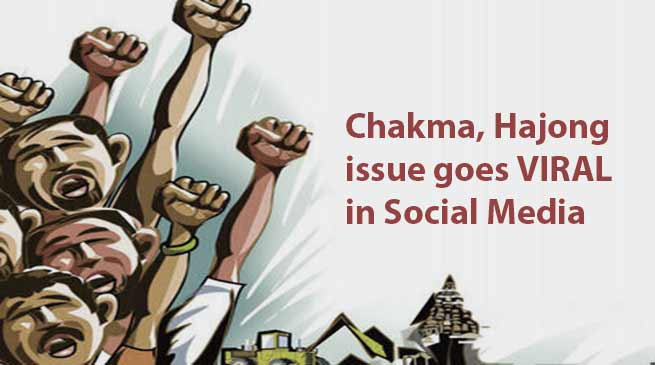 Arunachal: Chakma, Hajong citizenship issue goes VIRAL in social Media