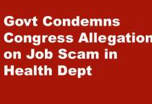 Photo of Govt Condemns Congress Allegation on Job Scam in Health Dept