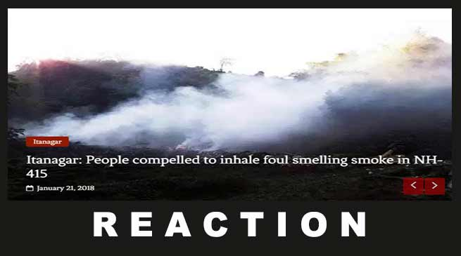 Arunachal:Authorities reacted on report of Foul smelling smoke on NH-415