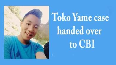 Photo of Arunachal govt hands over Toko Yame case to CBI