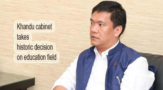 Arunachal: Khandu cabinet takes historic decision on education field