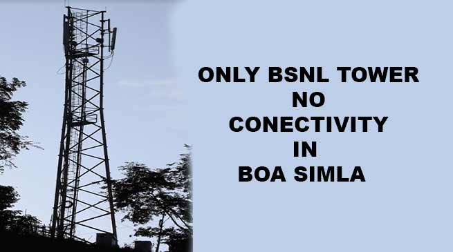 Arunachal: Only BSNL Tower, not service in Boa Simla