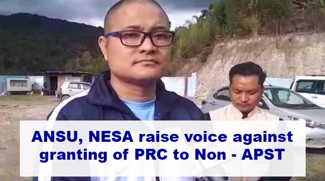 Arunachal: ANSU, NESA raise voice against granting of PRC to Non- APST