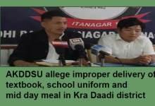 Photo of Arunachal:AKDDSU allege improper delivery of textbook, school uniform and mid day meal in Kra Daadi district