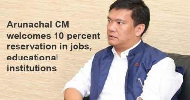 Arunachal CM welcomes 10 percent reservation in jobs,educational institutions