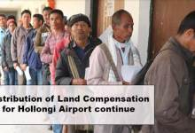 Photo of Arunachal: Distribution of Land Compensation for Hollongi Airport continue