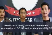 Itanagar: Risso Tari's family reiterated demand for suspension of DC, SP and termination of Dy SP