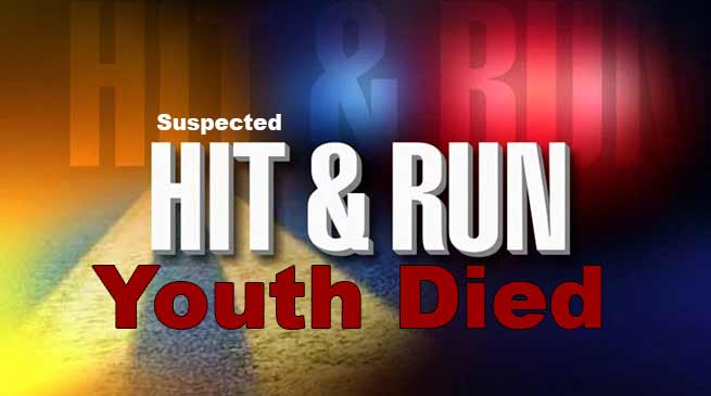 Itanagar:Suspected hit and run case, youth died