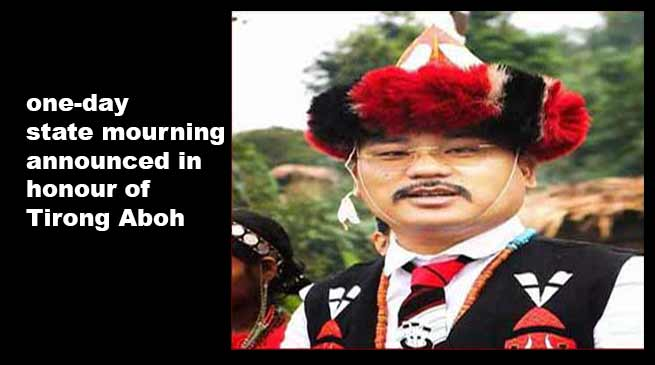 Arunachal: one-day state mourning announced in honour of Tirong Aboh