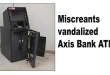 Itanagar: Miscreants vandalized Axis Bank ATM at Zero Point Tinali