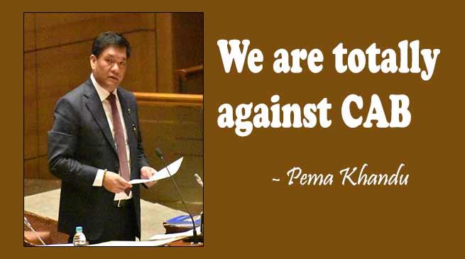 "Arunachal: ""We are totally against CAB""- Pema Khandu"